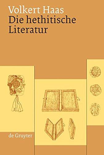 Die hethitische Literatur: Texte, Stilistik, Motive