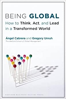 Book Being Global: How to Think, Act, and Lead in a Transformed World