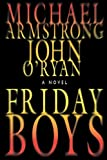 Friday Boys, Michael Armstrong, 0979999464