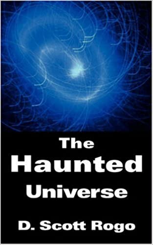 The Haunted Universe by D. Scott Rogo (2006-12-01)