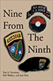 Nine from the Ninth, Paul A. Newman and Bob Wallace, 0595650848
