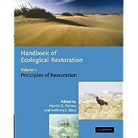 Handbook of Ecological Restoration: Volume 1 (Handbook of Ecological Restoration 2 Volume Hardback Set)