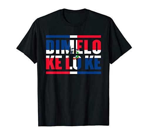 Dimelo Ke Lo Ke T-Shirt Dominican Republic Flag Pride (Dominican Republic Flag T-shirt)