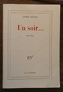 Un soir, Dhotel, André