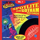 Spotlite on Gotham Records: Doo-Wop & Rhythm and