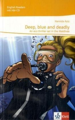 Deep, blue and deadly: Lektüre mit Audio-CD 9. Klasse (English Readers)