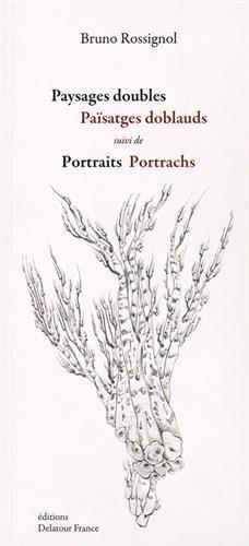 Paysage doubles suivi de Portraits - Païsatges doblauds seguit de Portrachs pdf