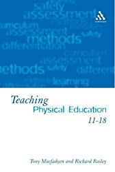 Teaching Physical Education 11-18: Perspectives and Challenges