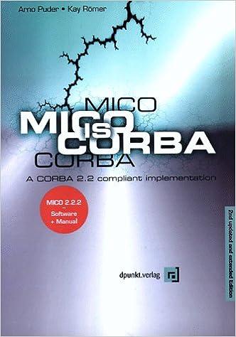 Mico Is Corba: A Corba 2.2 Compliant Implementation Download.zip