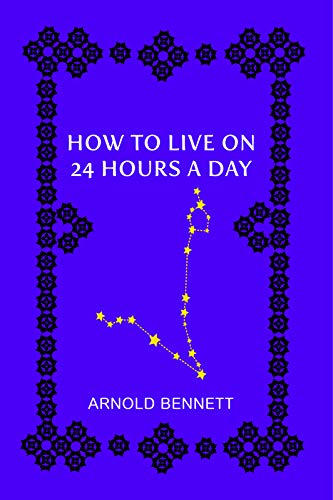 Amazon com: HOW TO LIVE 24 HOURS A DAY (Illustrated) eBook