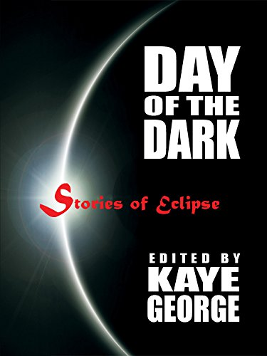 Day of the Dark: Stories of Eclipse