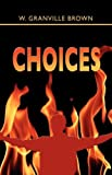 Choices, W. Granville Brown, 1598589067