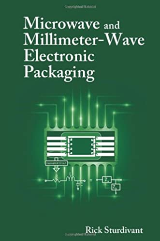 microwave and millimeter wave electronic packaging rick sturdivant rh amazon com