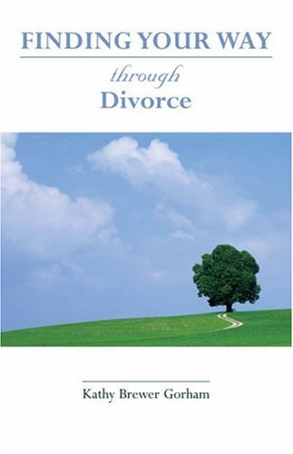 Through Divorce (Finding Your Way) (Gorham Rose)