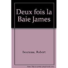 Deux fois la Baie James (French Edition)