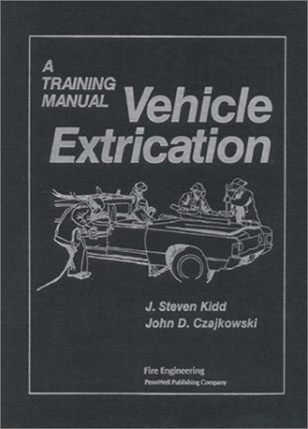 Vehicle Extrication: A Training Manual