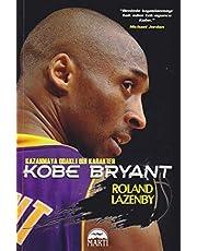 Kobe Bryant: Kazanmaya Odaklı Bir Karakter