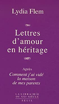 Comment j'ai vidé la maison de mes parents, tome 2 : Lettres d'amour en héritage par Flem