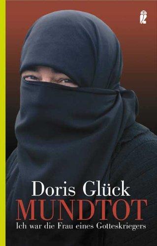 Mundtot: Ich war die Frau eines Gotteskriegers