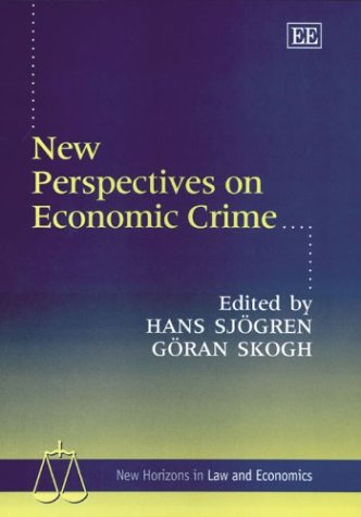 New Perspectives on Economic Crime (New Horizons in Law and Economics)