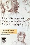 History of Neuroscience in Autobiography 9780126604290