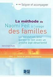 La méthode de Naomi Feil à l'usage des familles : La Validation, pour garder le lien avec un proche âgé désorienté