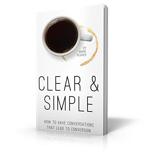 Clear & Simple:  How to Have Conversations That Lead to Conversion