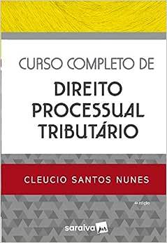 Curso Completo de Direito Processual Tributário