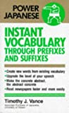 Instant Vocabulary Through Prefixes and Suffixes (Power Japanese)