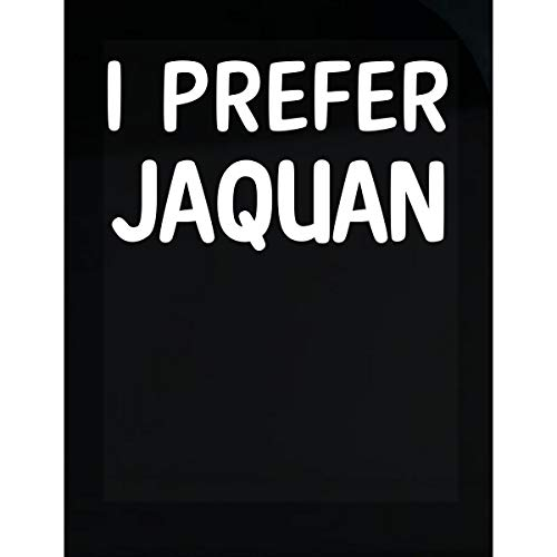 Jaquan Table - Inked Creatively I Prefer Jaquan Name Sticker