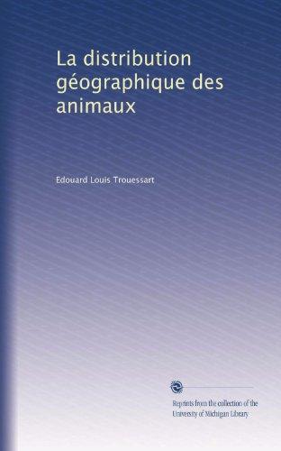 La distribution géographique des animaux (French Edition)