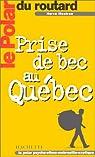 Le Polar du Routard : Prise de bec au Québec par Mestron