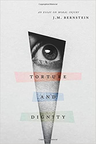 Changed My Life Essay Torture And Dignity An Essay On Moral Injury St Edition The Best Persuasive Essay Topics also Argumentative Essay Abortion Torture And Dignity An Essay On Moral Injury J M Bernstein  Essay On Computer Education