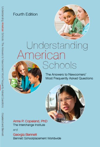 Understanding American Schools, The Answers to Newcomers' Most Frequently Asked Questions