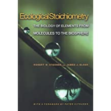 Ecological Stoichiometry: The Biology of Elements from Molecules to the Biosphere