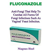 Fluconazole: Anti-Fungi That Help To Combat All Forms Of Fungi Infections Such As Vaginal Yeast Infection.