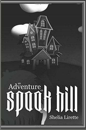 Read Online An Adventure on Spook Hill: Black and White Version pdf epub