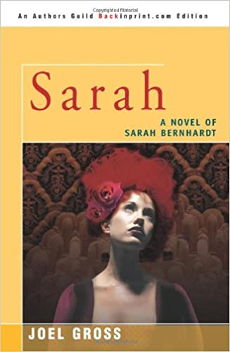 Sarah: A Novel of Sarah Bernhardt