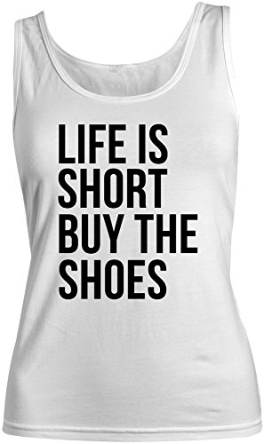 Life Is Short Buy The Shoes Shopping Mall Funny Cool Women's Tank Top Sleeveless Shirt White - Legends Mall Shopping