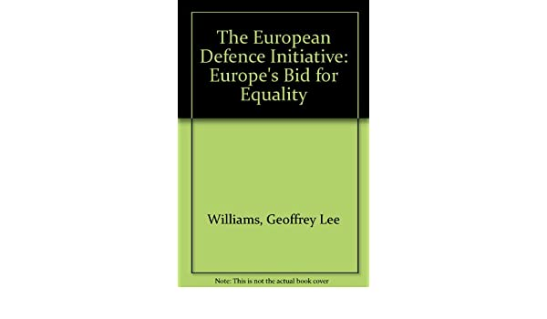 The European Defence Initiative: Europe's Bid for Equality