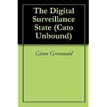 The Digital Surveillance State (Cato Unbound Book 82010) (English Edition)