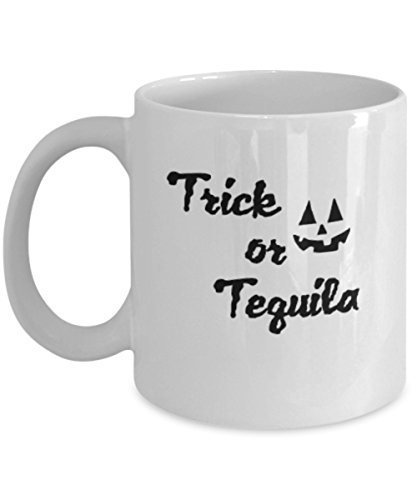 Trick or Tequila, Special Halloween Gift Coffee mugs and Tea cups 11 OZ Halloween celebrations Gift idea Pumpkin -