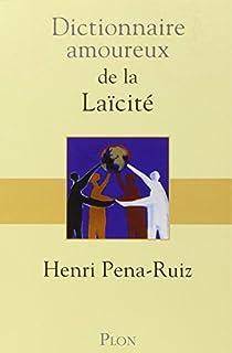 Dictionnaire amoureux de la laïcité, Pena-Ruiz, Henri