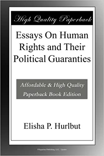 Sample Essay Thesis Statement Essays On Human Rights And Their Political Guaranties Elisha P Hurlbut  Amazoncom Books 1984 Essay Thesis also Yellow Wallpaper Essay Essays On Human Rights And Their Political Guaranties Elisha P  Essays On Health Care Reform