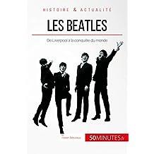Les Beatles: De Liverpool à la conquête du monde (Grandes Personnalités t. 47) (French Edition)
