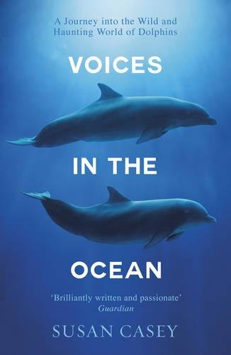 Voices in the Ocean: A Journey into the Wild and Haunting World of Dolphins PDF