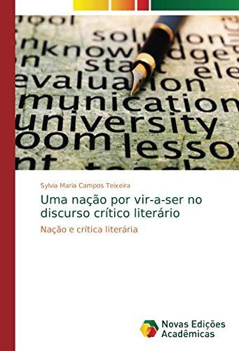 Uma nação por vir-a-ser no discurso crítico literário: Nação e crítica literária (Portuguese Edition) PDF