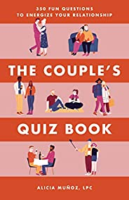 The Couple's Quiz Book: 350 Fun Questions to Energize Your Relation