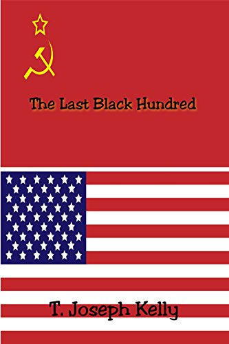 The Last Black Hundred by [Kelly, T. Joseph]