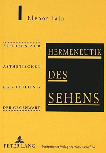 Hermeneutik des Sehens: Studien zur ästhetischen Erziehung der Gegenwart (German Edition) by Peter Lang GmbH, Internationaler Verlag der Wissenschaften